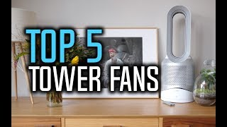 Best Tower Fans in 2018 - Which Is The Best Tower Fan?