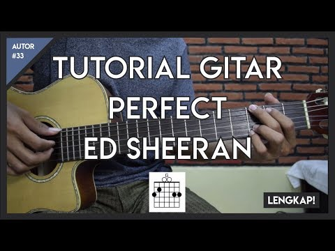 Tutorial Gitar (PERFECT - ED SHEERAN)  Mudah Dicerna Dan Dipahami