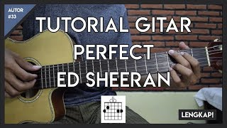 Tutorial Gitar (PERFECT - ED SHEERAN)  FULL KUNCI MELODI PETIKAN DAN GENJRENGAN