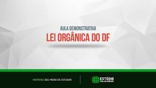 Aula Demonstrativa - Lei Orgânica do DF - Prof. Marcelo Santos