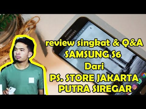 PS STORE JAKARTA CONDET - Samsung S6 Review Singkat - PUTRA