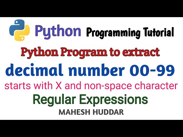 Python program to extract decimal number in the range of 00 99 by Mahesh Huddar