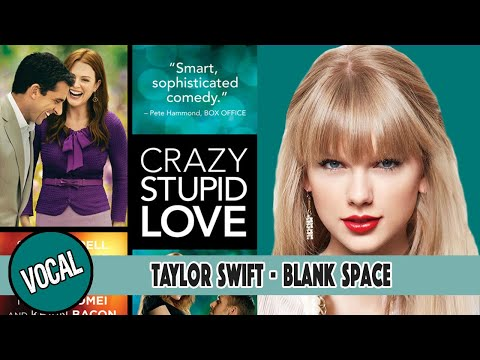 """Taylor Swift - Blank Space On """"Crazy, Stupid, Love"""" - Vocal Version"""