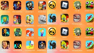 Stick Destruction,Zombie Age,Stupid Zombies,Spongebob,Stickman,The Siblings,Brawl Stars,Ice Scream,