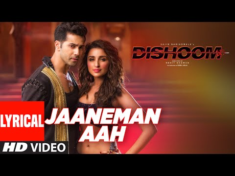 JAANEMAN AAH Lyrical Video Song | DISHOOM | Varun Dhawan| Parineeti Chopra | Latest Bollywood Song