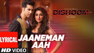 JAANEMAN AAH Lyrical Video Song | DISHOOM | Varun Dhawan| Parineeti Chopra |  Bo …