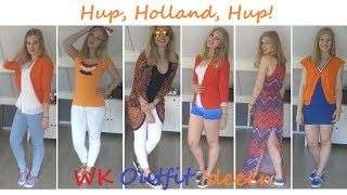 WK Outfit Ideeën | Hup, Holland, Hup!