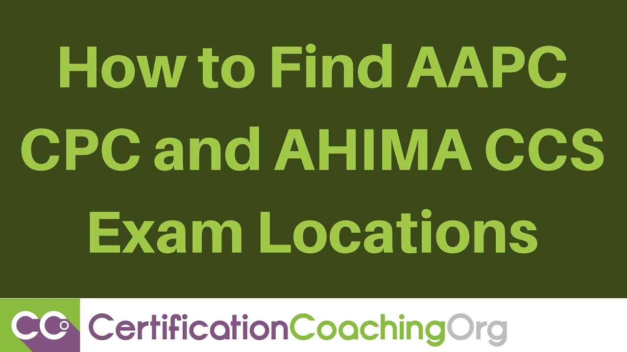How To Find Aapc Cpc And Ahima Ccs Exam Locations Youtube