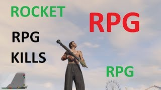 GTA 5 RPG Kill montage best of rocket launcher (compilation#22)
