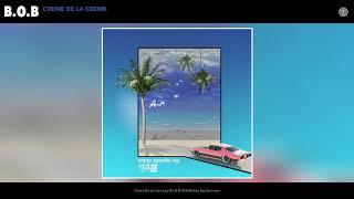 B.o.B - Creme De La Creme (Audio)