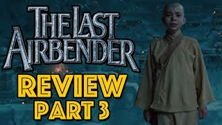 The Last Airbender Review Part 3: The Aftermath