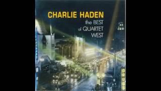 Charlie Haden Quartet West - Always Say Goodbye