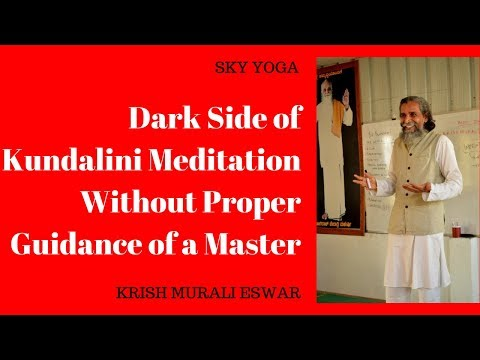 Dark Side of Kundalini Meditation Without Proper Guidance of a Master