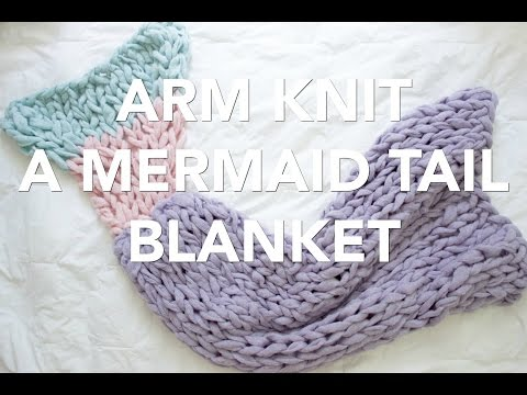 How to Arm Knit a Mermaid Tail Blanket - Simply Maggie