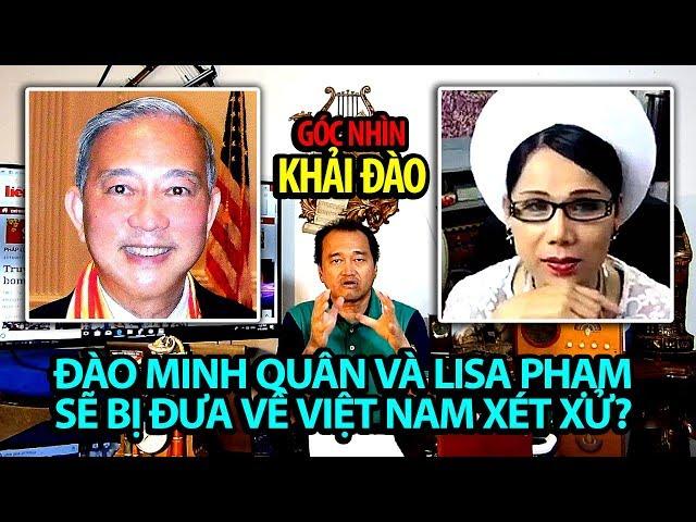 GÓC NHÌN KHẢI ĐÀO: Đào Minh Quân và Lisa Phạm sẽ bị đưa về VN xử?