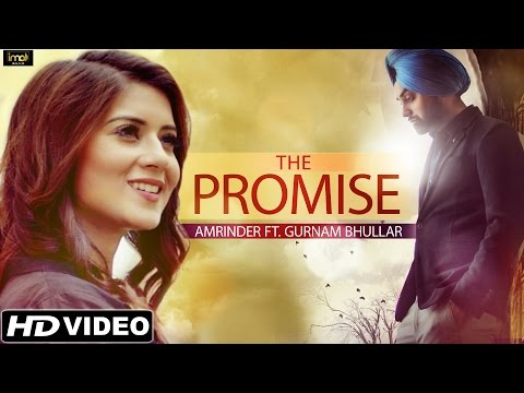 The Promise  Amrinder   Full   Latest Punjabi Love Sgs 2015  HD