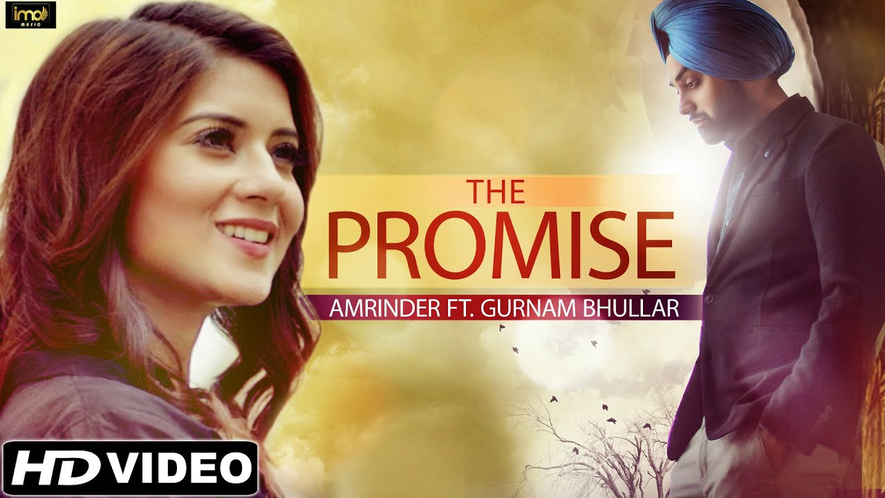 The Promise (Official Music Video) - Amrinder Feat. Gurnam Bhullar | Latest Punjabi Songs 2018