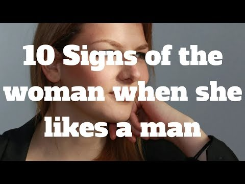 10 Signs of the woman when she likes a man