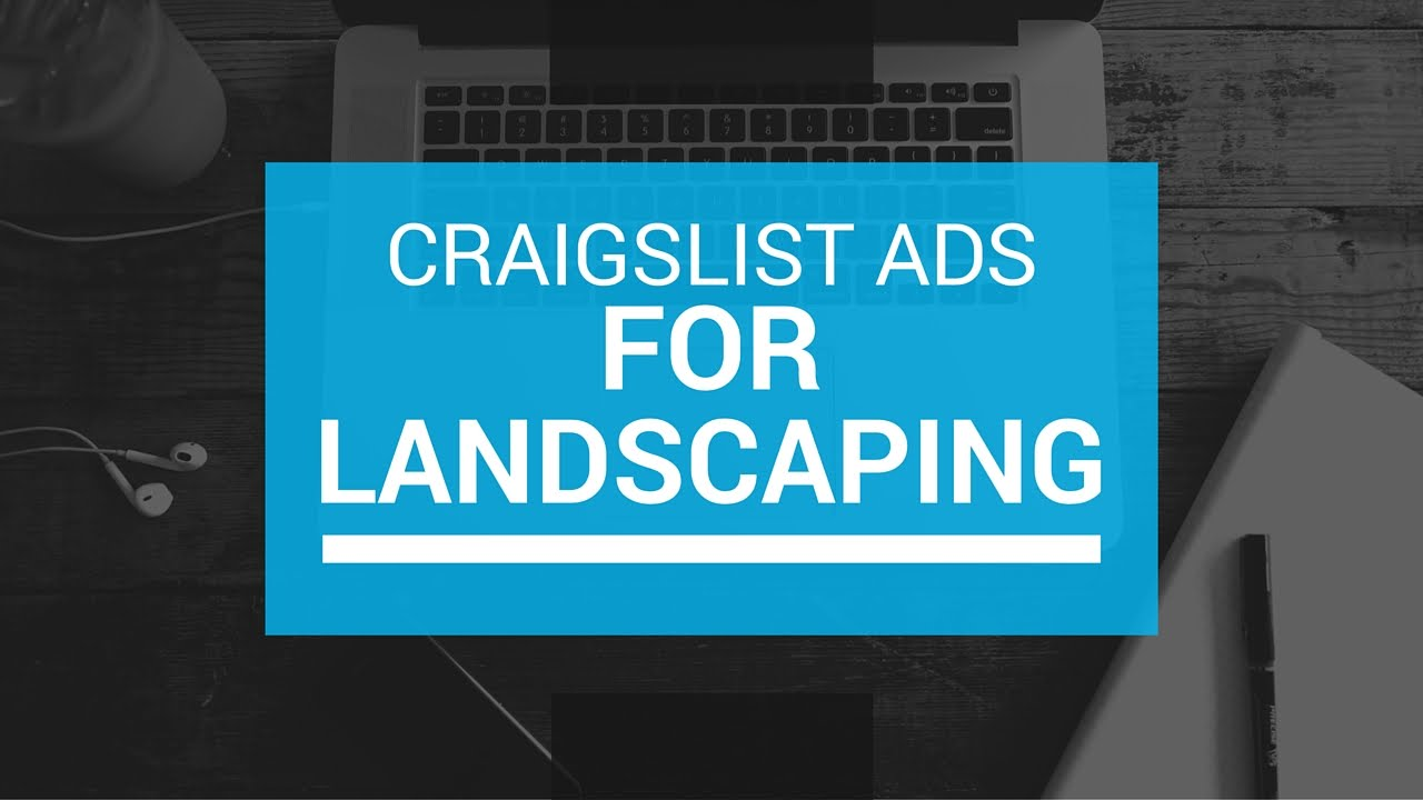 Create an Effective Craigslist Ad for Landscaping