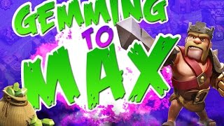 CLASH OF CLANS :: GEMMING TO MAX :: GEMMING HEROES!