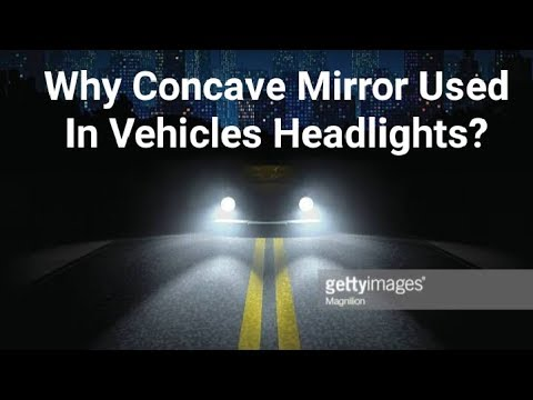 Why Headlights Used Concave Mirror, Why Is Concave Mirror Used In Searchlights And Headlights Class 7