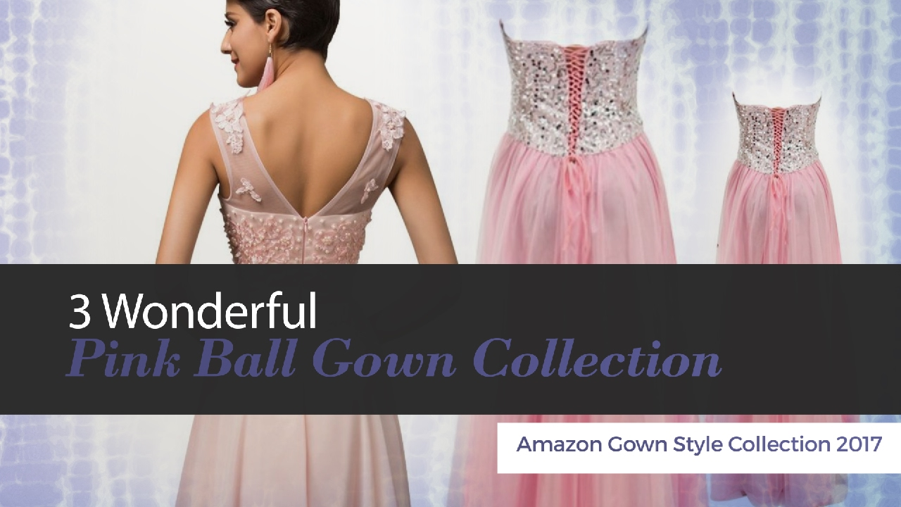 3 Wonderful Pink Ball Gown Collection Amazon Gown Style Collection ...