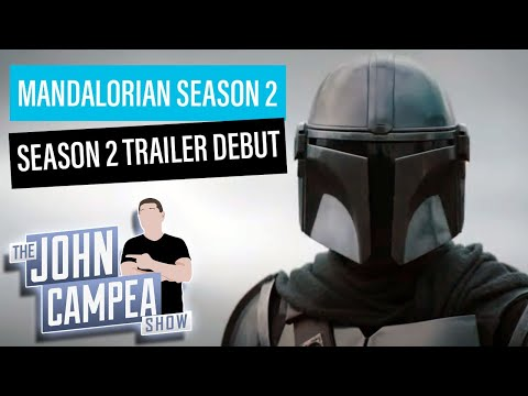 Mandalorian Season 2 Trailer Insanity Arrives - The John Campea Show