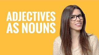 Ask a French Teacher - Adjectives as nouns