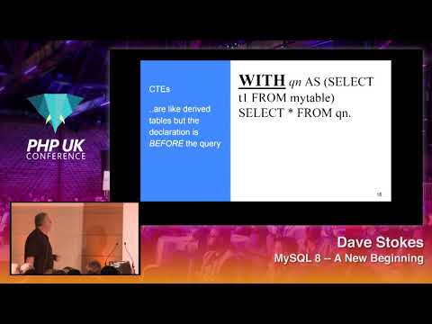PHP UK Conference 2018 - Dave Stokes - MySQL 8 -- A New Beginning