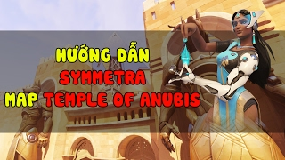 Hướng dẫn Symmetra map Temple of Anubis | How to Symmetra in Temple of Anubis | Duy.B