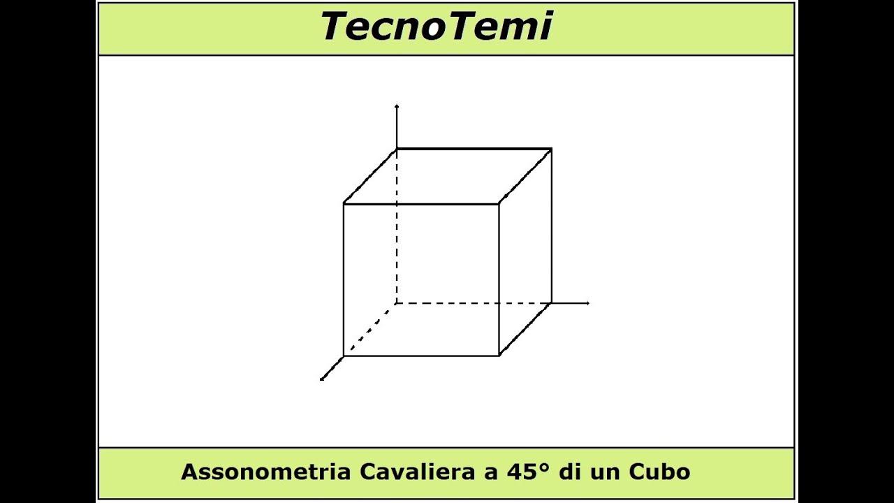 Assonometria Cavaliera a 45° di un cubo - YouTube