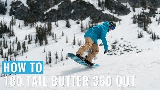 How To 180 Tail Butter 360 Out On A Snowboard