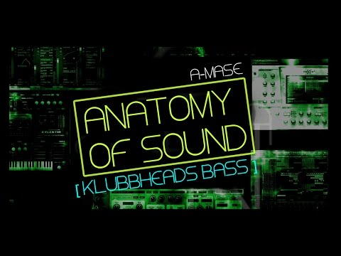 Anatomy Of Sound [Klubbheads Bass Making]