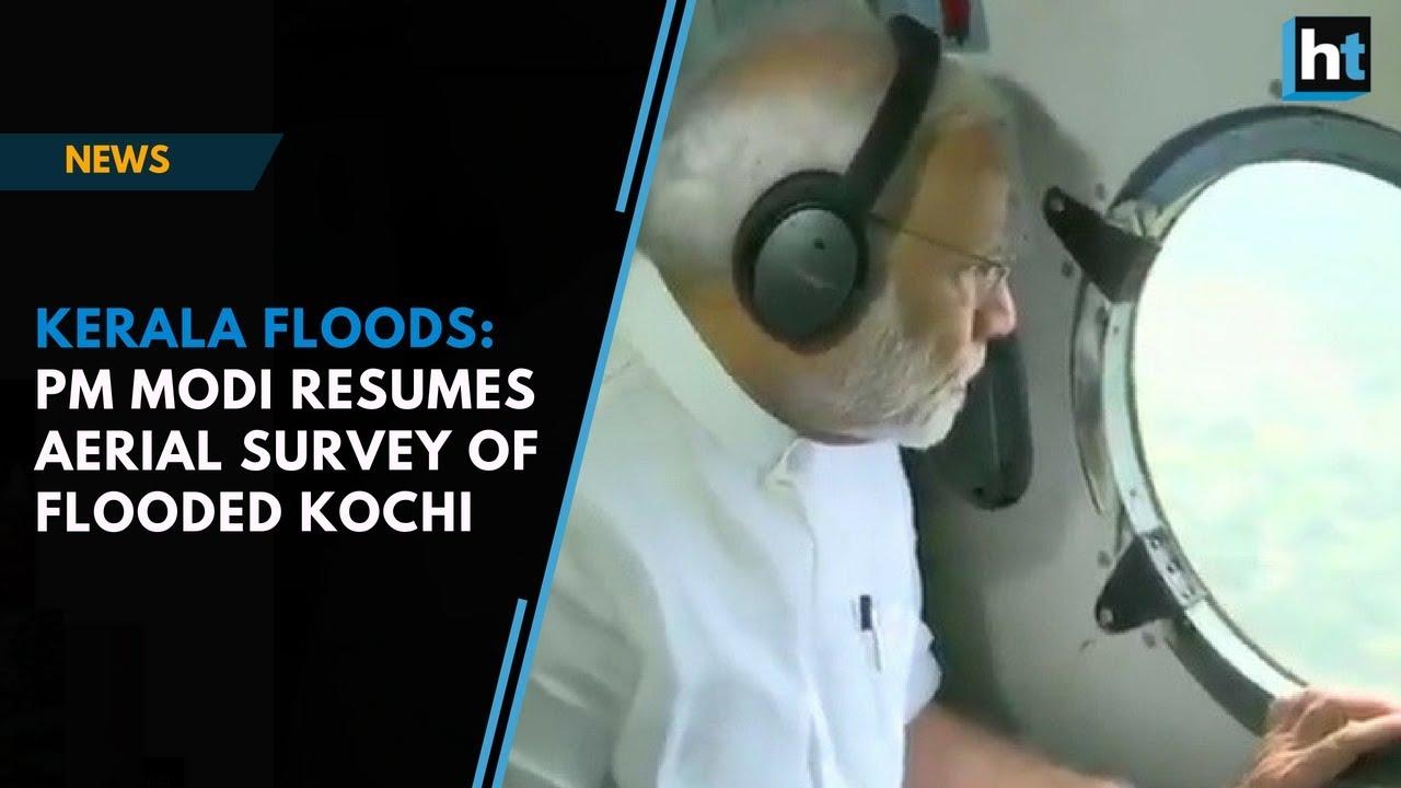 Kerala Floods Pm Modi Resumes Aerial Survey Of Flooded Kochi After