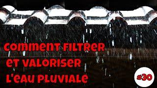 #30 Comment filtrer et valoriser l'eau pluviale