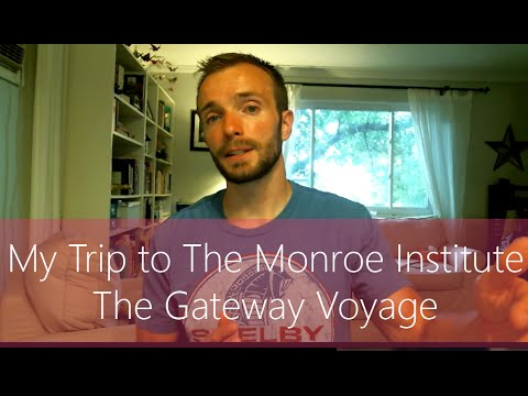 My Trip to The Monroe Institute - The Gateway Voyage