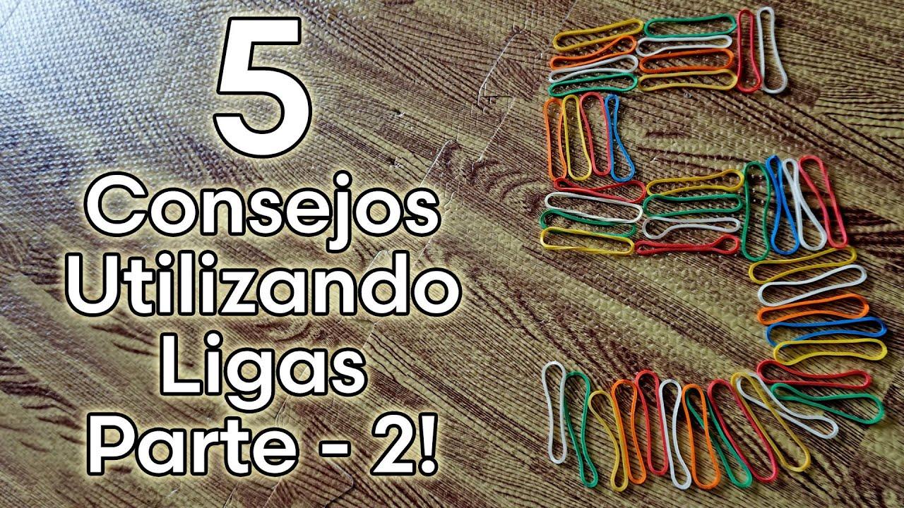 5 CONSEJOS UTILIZANDO LIGAS PARTE - 2
