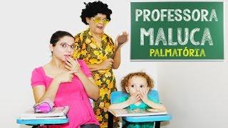Brincando de Professora Maluca