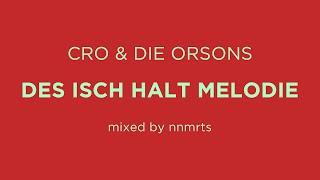 Cro & Die Orsons - Des isch halt Melodie