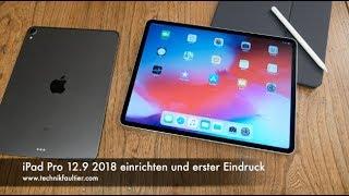 iPad Pro 12.9 2018 einrichten und erster Eindruck