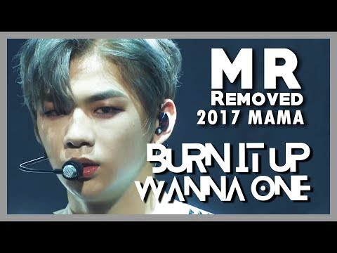 Free Download [mr Removed] 171129 Wanna One - Burn It Up (prequel Remix) @ 2017 Mama In Japan Mp3 dan Mp4