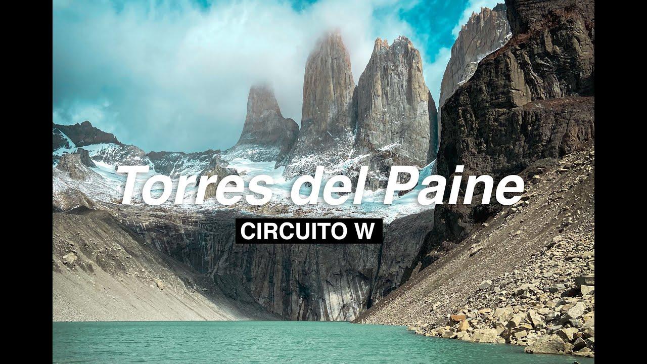 Circuito W Parque Nacional Torres del Paine 🍃🌎🏔️🎒🏕️🌿
