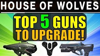 TOP 5 BEST GUNS to Upgrade in The House of Wolves Expansion 2!