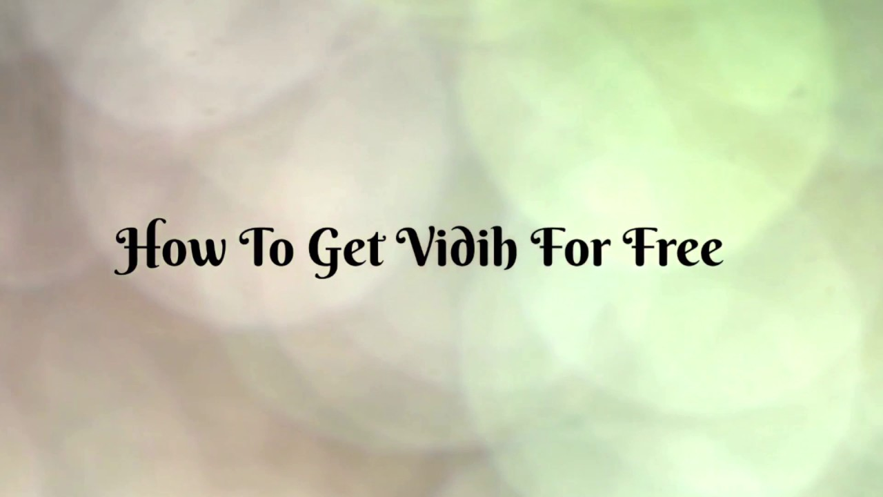 HOW TO GET VIDIH FOR FREE! by Justin Mah