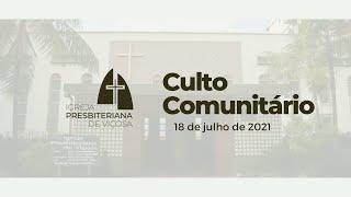 Culto Comunitário IPV (18/07/2021)