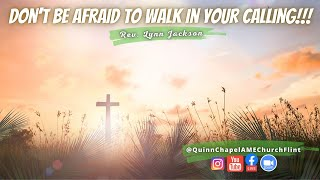 Don't Be Afraid Of Your Calling!!!~ A Quinn Chapel Worship Experience