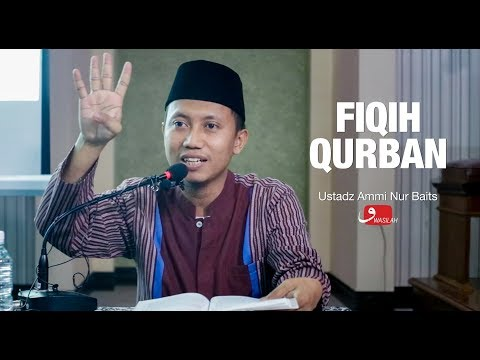 Fiqih Qurban [Part 1] - Ustadz Ammi Nur Baits