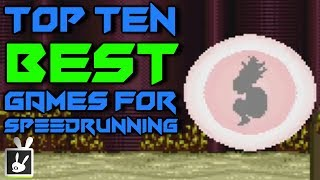 Top Ten Best Games for Speedrunning