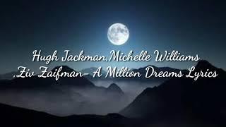 Download Lagu Hugh Jackman,Michelle Williams,Ziv Zaifman-A Million Dreams Lyrics Mp3