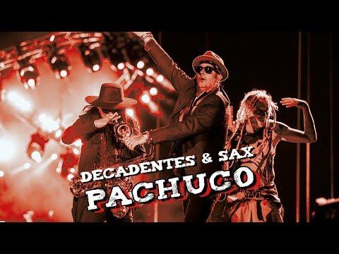 Los Auténticos Decadentes ft. Sax (Maldita Vecindad) - Pachuco (Vivo - Foro Sol - 17.11.17)